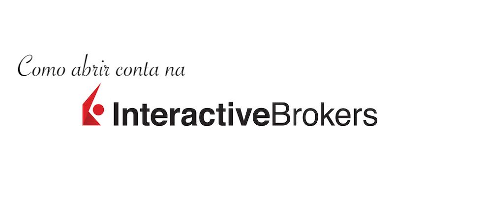 Como abrir conta na corretora Interactive Brokers