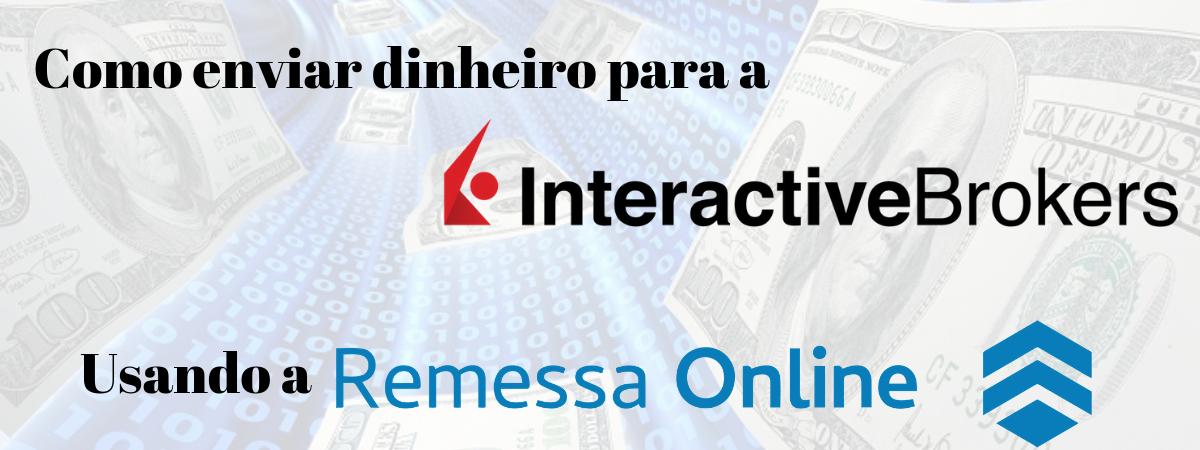 Como transferir dinheiro para a Interactive Brokers usando o Remessa Online