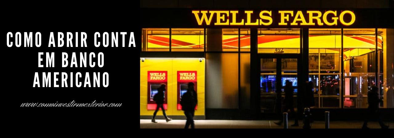 Wells Fargo – Como abrir conta em banco americano