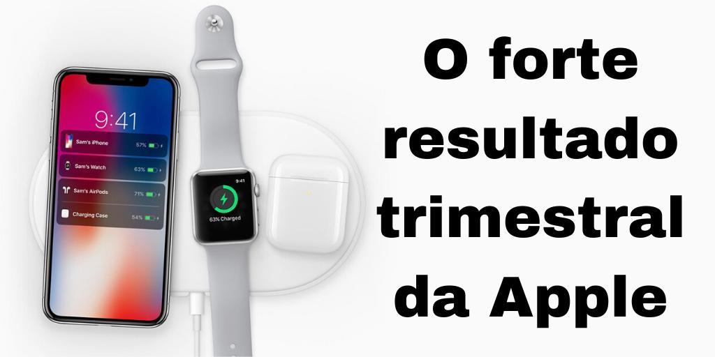 O Forte resultado trimestral da Apple