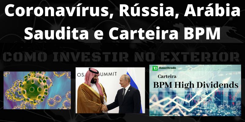 Coronavírus, Rússia, Arábia Saudita e carteira BPM