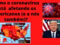 Como o Coronavírus está afetando os americanos (e brasileiros)