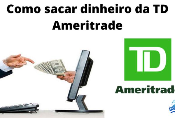 sacar dinheiro da td Ameritrade